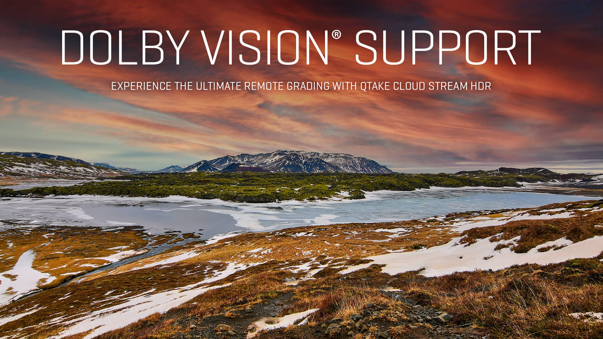 QTAKE Dolby Vision® support